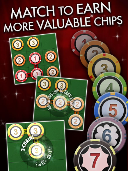 Match to earn more valuable chips